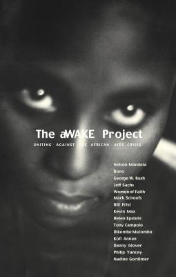 The Awake Project: Uniting Against the African AIDS Crisis - Swindoll, Charles R, Dr., and Eaton, Jenny, and Thomas Nelson Publishers