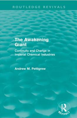 The Awakening Giant: Continuity and Change in ICI - Pettigrew, Andrew M.