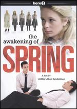 The Awakening of Spring - Arthur A. Seidelman