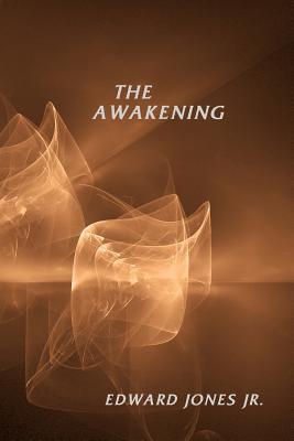 The Awakening - Jones, Edward, Jr., and Jones Jr, Edward