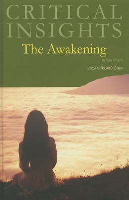 The Awakening - Chopin, Kate, and Evans, Robert C (Editor)