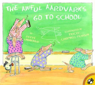 The Awful Aardvarks Go to School - Lindbergh, Reeve