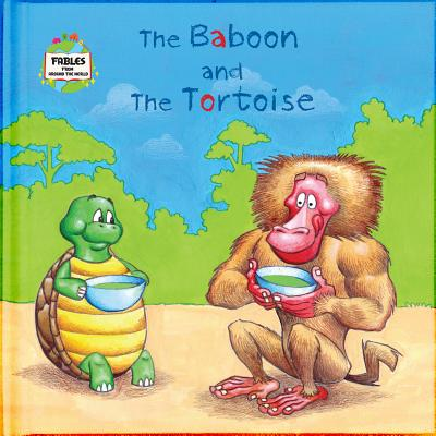 The Baboon and the Tortoise: A Fable from Around the World - Keane, Ronan (Editor)