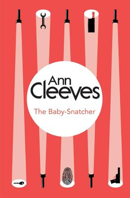 The Baby-Snatcher - Cleeves, Ann