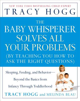 """The Baby Whisperer Solves All Your Problems: Sleeping, Feeding and Behavoir "" - Hogg, Tracy"