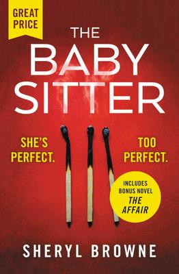 The Babysitter: Includes the Complete Bonus Novel the Affair - Browne, Sheryl