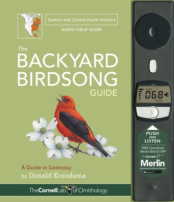 The Backyard Birdsong Guide Eastern and Central North America: A Guide to Listening - Kroodsma, Donald