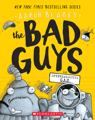 The Bad Guys in Intergalactic Gas - Blabey, Aaron