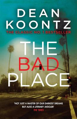 The Bad Place - Koontz, Dean