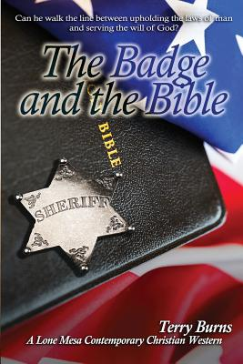 The Badge and the Bible - Burns, Terry