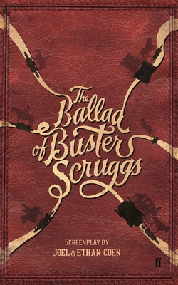 The Ballad of Buster Scruggs - Coen, Joel, and Coen, Ethan