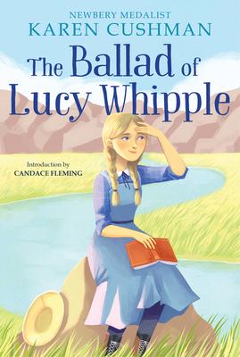 The Ballad of Lucy Whipple - Cushman, Karen
