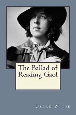 The Ballad of Reading Gaol - Wilde, Oscar