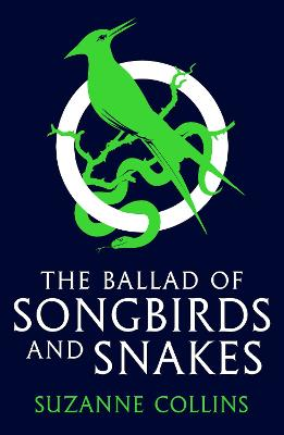 The Ballad of Songbirds and Snakes (A Hunger Games Novel) - Collins, Suzanne