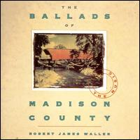 The Ballads of Madison County - Robert James Waller