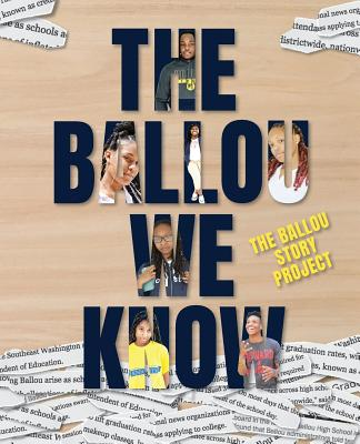 The Ballou We Know - Writers, Ballou High School