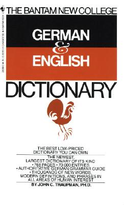 The Bantam New College German & English Dictionary - Traupman, John