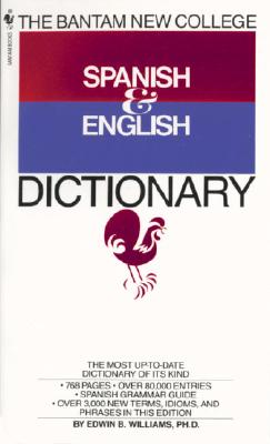 The Bantam New College Spanish and English Dictionary - Williams, Edwin B