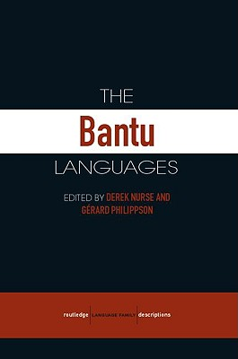 The Bantu Languages - Nurse, Derek (Editor), and Philippson, Gerard (Editor)