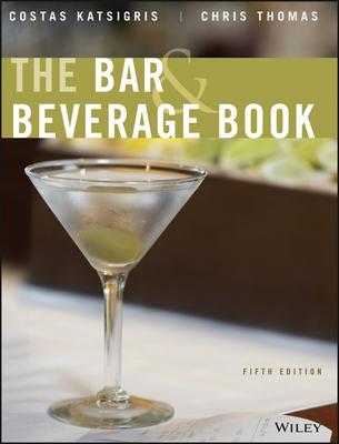 The Bar & Beverage Book - Katsigris, Costas