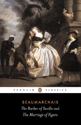The Barber of Seville and the Marriage of Figaro - De Beaumarchais, Pierre Augustin Caron, and Beaumarchais, Pierre Augustin Caron, and Wood, John (Introduction by)