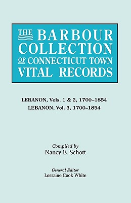 The Barbour Collection of Connecticut Town Vital Records [Vol. 22] - White, Lorraine Cook, and White, General Ed