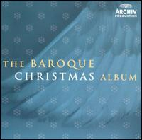 The Baroque Christmas Album - English Baroque Soloists; Gabrieli Consort; Gabrieli Consort & Players; Jaap ter Linden (cello);...