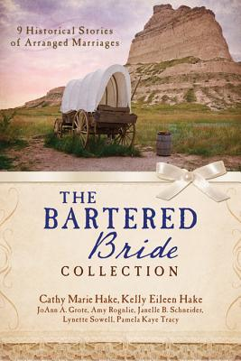 The Bartered Bride Collection: 9 Complete Stories - Hake, Cathy Marie