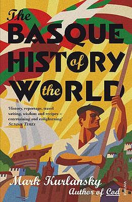 The Basque History Of The World - Kurlansky, Mark