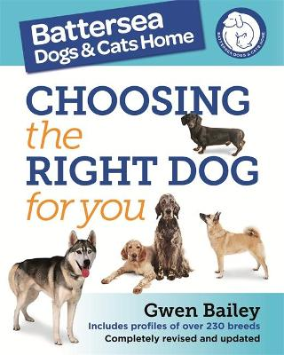 The Battersea Dogs and Cats Home: Choosing The Right Dog For You - Bailey, Gwen