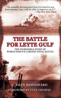 The Battle for Leyte Gulf: The Incredible Story of World War II's Largest Naval Battle - Woodward, C Vann, and Thomas, Evan (Foreword by)