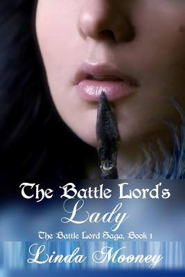 The Battle Lord's Lady - Mooney, Linda