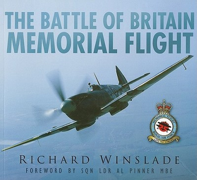 The Battle of Britain Memorial Flight - Winslade, Richard