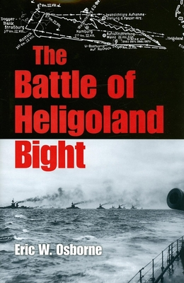 The Battle of Heligoland Bight - Osborne, Eric W