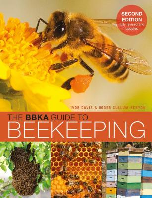 The BBKA Guide to Beekeeping, Second Edition - Davis, Ivor, and Cullum-Kenyon, Roger