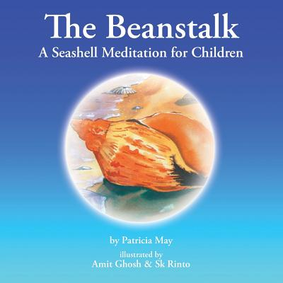 The Beanstalk: A Seashell Meditation for Children - May, Patricia
