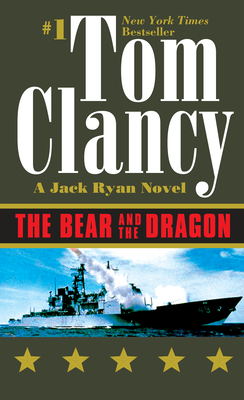 The Bear and the Dragon - Clancy, Tom