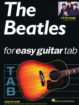 The Beatles for Easy Guitar - Beatles, and Dick, Arthur, and Evans, Peter (Compiled by)