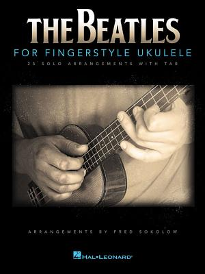 The Beatles for Fingerstyle Ukulele - Beatles, The, and Sokolow, Fred