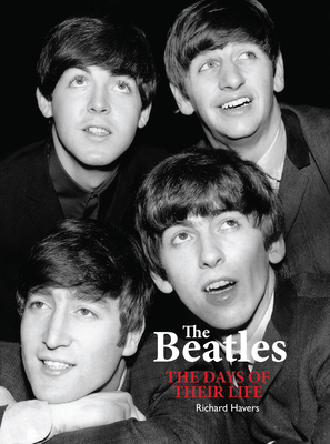 The Beatles: The Days of Their Life - Havers, Richard