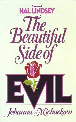 The Beautiful Side of Evil - Michaelsen, Johanna