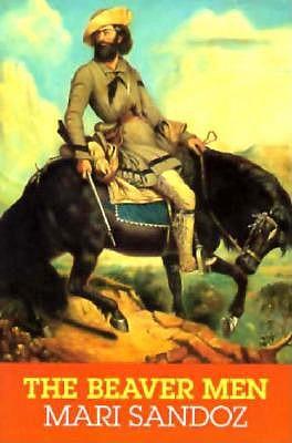 The Beaver Men: Spearheads of Empire - Sandoz, Mari