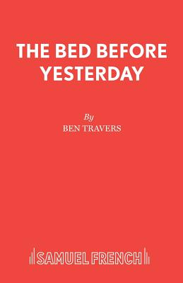 The Bed Before Yesterday - Travers, Ben