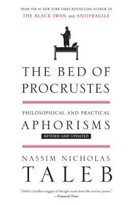 The Bed of Procrustes: Philosophical and Practical Aphorisms - Taleb, Nassim Nicholas, PH.D., MBA