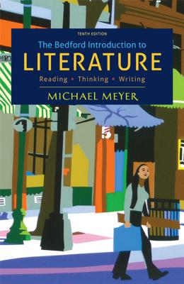 The Bedford Introduction to Literature: Reading, Thinking, Writing - Meyer, Michael