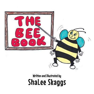 The Bee Book - Skaggs, Shalee
