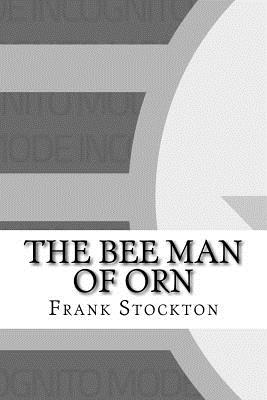 The Bee Man of Orn - Stockton, Frank R