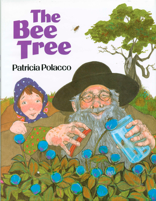 The Bee Tree - Polacco, Patricia
