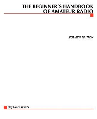 The Beginner's Handbook of Amateur Radio - Laster, Clay