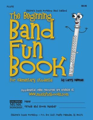 The Beginning Band Fun Book (Flute): For Elementary Students - Newman, MR Larry E
